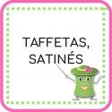 • Taffetas / satiné