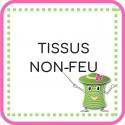 • Tissus Non-Feu